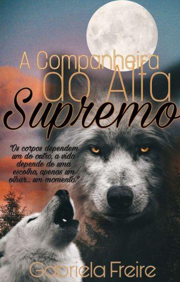 A Companheira do Alfa Supremo - 1° Livro