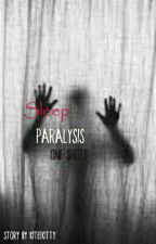 Sleep Paralysis [COMPLETED✔] #Wattys2016 by KiteeKitty