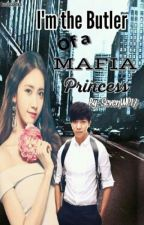 I'm The Butler Of A Mafia Princess by SevenWP17