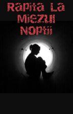 Rapita La Miezul Noptii by itsjustmo_