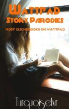 Wattpad Story Parodies by turquoiselvr
