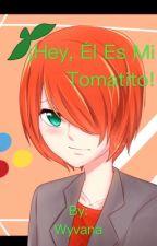 ¡Hey, él es mi Tomatito! by Wyvana