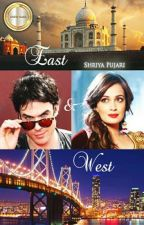 East & West (Un-edited Version) #wattys2018 by PujariShriya