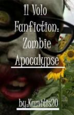 Il Volo Fanfiction: Zombie Apocalypse by kamitis20