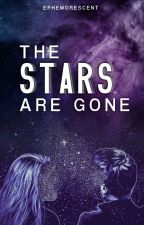 The Stars are Gone by ephemorescent