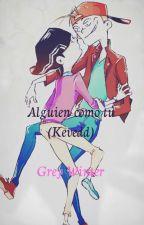 Alguien como tú - Kevedd by Grey_winter3