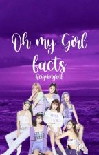 OH MY GIRL FACTS by Charlot_Unnie