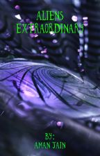 Aliens Extraordinary  by Radhikaman