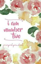I AM NUMBER TWO by jerapahpendek