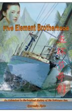 Five Element Brotherhood (Being Edited and Re-written) by pierlerouge