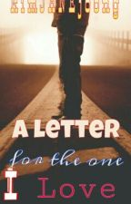 A Letter For The One I Love by kimJANEjoong