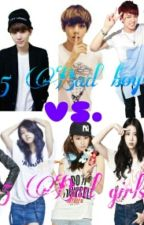 5 Bad Boys Vs. 5 Bad Girls by Kookie_Allysa