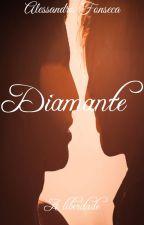 Diamante - Do Medo a Luxúria - Livro 2 (ROMANCE GAY) by Alessandro16Fonseca