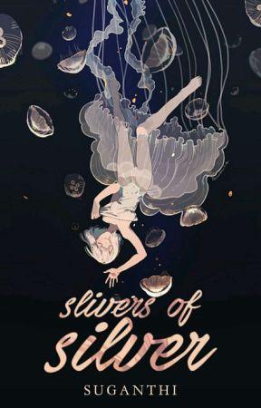 Slivers Of Silver by Suganthii