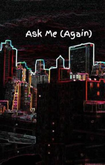 Ask Me (Again)