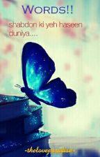 WORDS!!! shabdon ki yeh haseen duniya... by theloveparadise