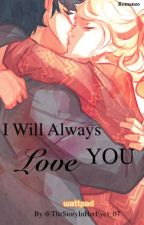 I Will Always Love You by TheStoryInHerEyes_07