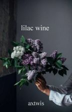 lilac wine by axtwis