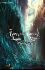 Ragged Royals: Gwenwyn by Dragon_Dame
