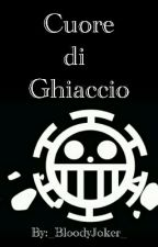 One Piece || Cuore di Ghiaccio by _BloodyJoker_