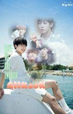 [AllKook] Bảo bối, chỉ cần yêu bọn anh là đủ rồi by SeokShin1823