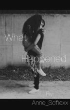 What Happened by Anne_Sofiexx