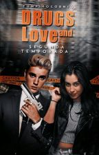 Drugs and Love • Segunda Temporada by zumpirocornio