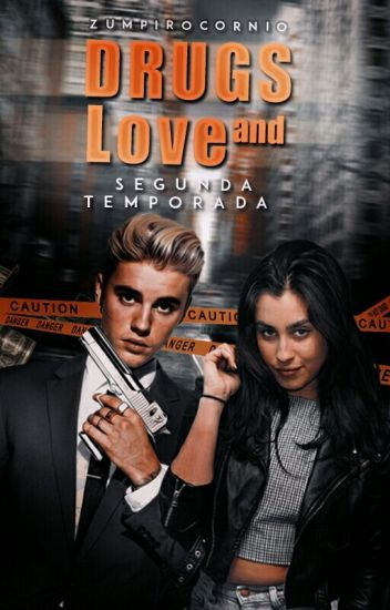 Drugs and Love • Segunda Temporada