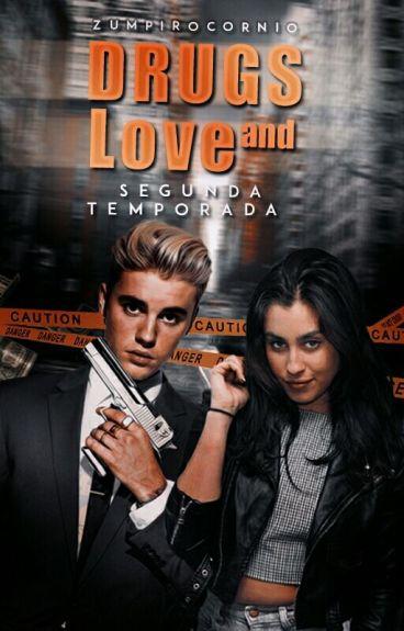 Drugs and Love • Segunda Temporada
