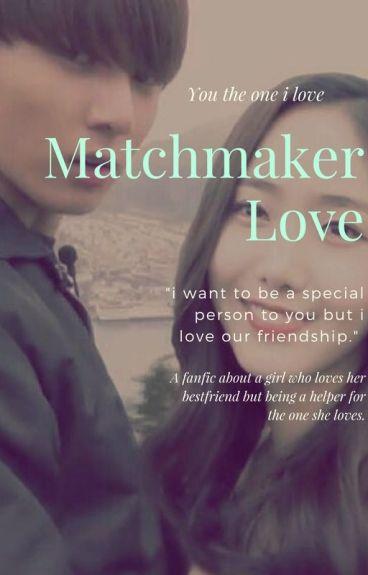 Matchmaker L♡ve