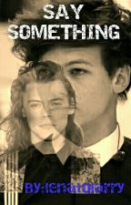 Say Something.  ||   Larry FF (Sad) by louliebthazza