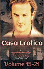Casa Erotica Volume 15-21 [SPN] ✔ by thecosmicasylum