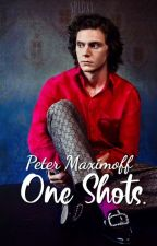 Peter Maximoff ▷ One Shots. by capmaximoff