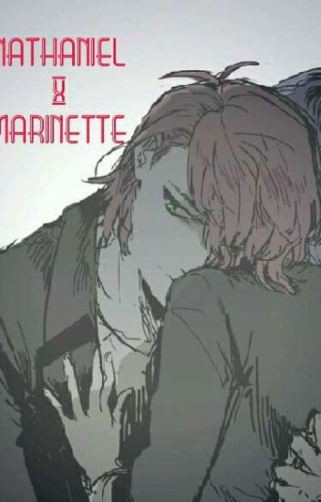 Fanfic Ladybug: Nathaniel x Marinette