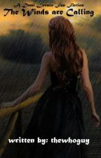 The Winds are Calling (demi lovato fan fic) by thewhoguy