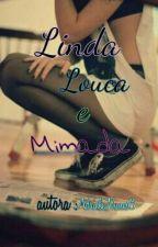 Linda Louca  E Mimada by AdrieleNunes6