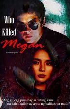 Who Killed Megan? by reynangaphrodite