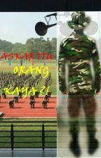 Askar Itu Orang Kaya ?! by shriffah_ifa
