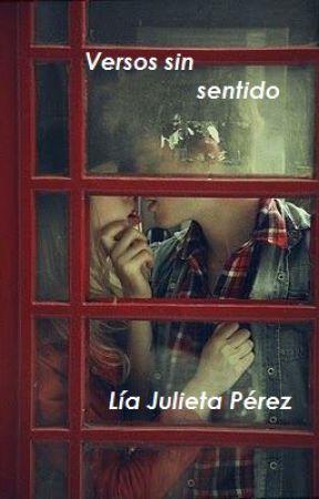 Versos sin sentido by LiaJulieta