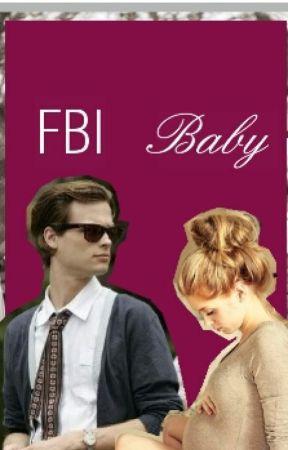 F.B.I baby (a criminal minds fanfiction) by nikkey1000