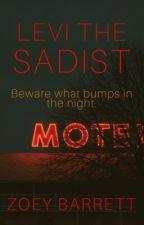 Levi the Sadist ✓ by Zoriey
