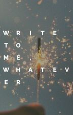 write to me, whatever × tradley ✔ by beeenerd