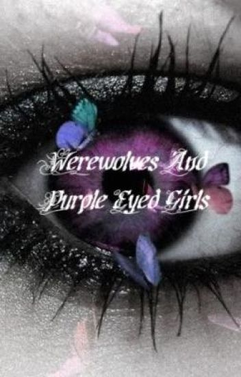 Werewolves And Purple Eyed Girls