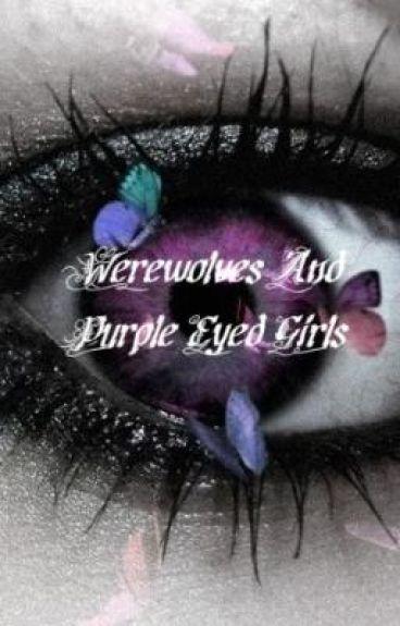 Werewolves And Purple Eyed Girls