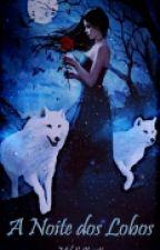 A Noite dos lobos by MelKoe