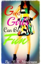 Good Girls Can Be Fun by reaches_for_the_sky