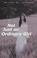 Not just an Ordinary Girl by rythmnxi