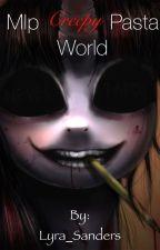 Mlp Creepypasta World by Lyra_Sanders