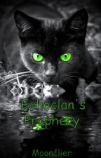 EchoClan's Prophecy by Moonflier