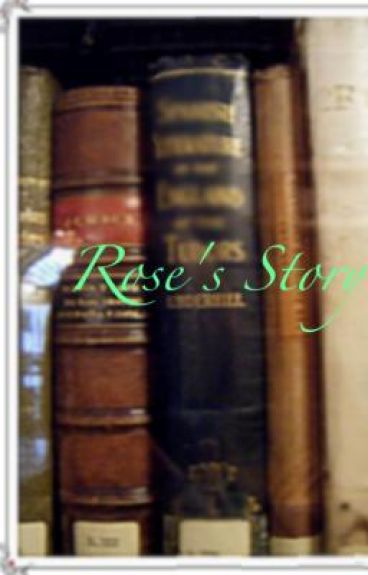 Rose's Story